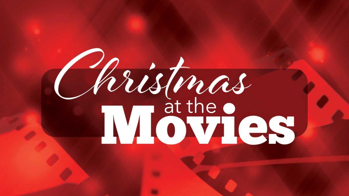 Christmas At The Movies | Hills Christian Church